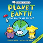 Basher Science: Planet Earth: What pl...
