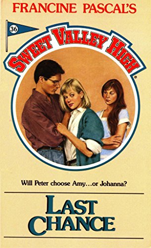 Last Chance (Sweet Valley High Book 36)