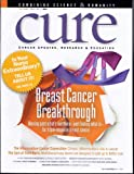 CURE - Combining Science & Humanity - THEME: Breast Cancer Breakthrough - Fall Issue 2009, Vol. 8 No. 3