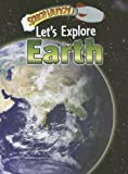 img - for Let's Explore Earth (Space Launch!) book / textbook / text book