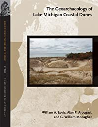 The Geoarchaeology of Lake Michigan Coastal Dunes (Environmental Research series)