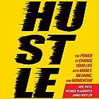 Hustle: The Power to Charge Your Life with Money, Meaning, and Momentum Hörbuch von Neil Patel, Patrick Vlaskovits, Jonas Koffler Gesprochen von: Brian Sutherland