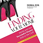 Finding Your Moxie: Myths and Lies Successful Women Kick to the Curb | Debra Fox