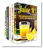 Juice and Smoothie Recipes Box Set (5 in 1): Refreshing Recipes for Slimming and Detox for Healthy Living (Smoothie Cleanse and Detox)