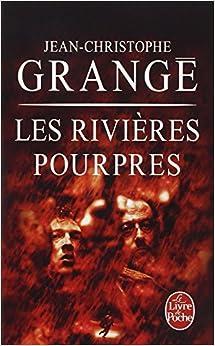 Les rivi res pourpres jean christophe grang - Dernier livre de jean christophe grange ...
