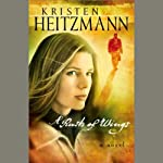 A Rush of Wings (       UNABRIDGED) by Kristen Heitzmann Narrated by Alyssa Bresnahan