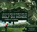 Les plus beaux parcours de golf du mo...