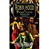 Robin Hood and Friar Tuck: Zombie Killers - A Canterbury Taleby Paul A. Freeman