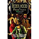 Robin Hood and Friar Tuck: Zombie Killers - A Canterbury Taleby Paul A. Freeman