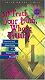 My Truth, Your Truth, Whose Truth? [VHS]
