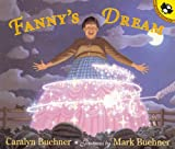 Fanny's Dream (Turtleback School & Library Binding Edition) (0613674529) by Buehner, Caralyn