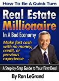 img - for How To Be A Quick Turn Real Estate Millionaire In A Bad Economy book / textbook / text book