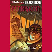 The Never War: Pendragon, Book 3 (       UNABRIDGED) by D. J. MacHale Narrated by William Dufris