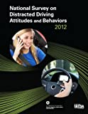 National Survey on Distracted Driving Attitudes and Behaviors -- 2012