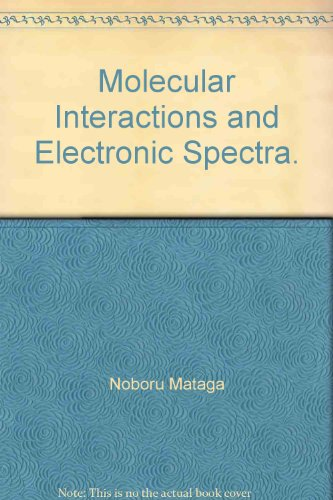 Molecular Interactions and Electronic Spectra.