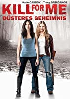 Kill for Me - D�steres Geheimnis