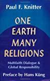 One Earth Many Religions: Multifaith Dialogue and Global Responsibility
