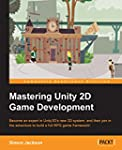 Mastering Unity 2D Game Development -...