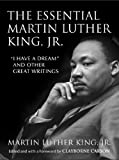 "The Essential Martin Luther King, Jr.: ""I Have a Dream"" and Other Great Writings"