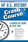 img - for AP U.S. History Crash Course (Advanced Placement (AP) Crash Course) book / textbook / text book