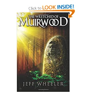 The Wretched of Muirwood (Legends of Muirwood: Book 1) by Jeff Wheeler