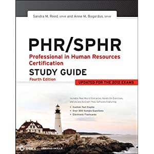 PHR/SPHR: Professional in Human Resources Certification Study Guide Anne M. Bogardus