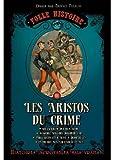 Folle histoire : Les aristos du crime