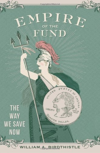 Empire of the Fund: The Way We Save Now cover
