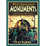 Mysterious Monuments: Encyclopedia of Secret Illuminati Designs, Masonic Architecture, and Occult Placesby Texe Marrs