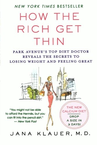 how-the-rich-get-thin-park-avenues-top-diet-doctor-reveals-the-secrets-to-losing-weight-and-feeling-