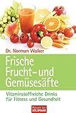 Frische Frucht- und Gem�ses�fte: Vitalstoffreiche Drinks f�r Fitness und Gesundheit