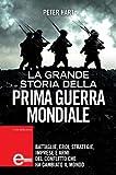 La grande storia della prima guerra mondiale (eNewton Saggistica) (Italian Edition)