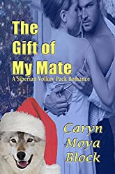 The Gift of My Mate (Siberian Volkov Pack Romance Book 9)