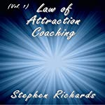 Law of Attraction Coaching: Vol. 1 | Stephen Richards
