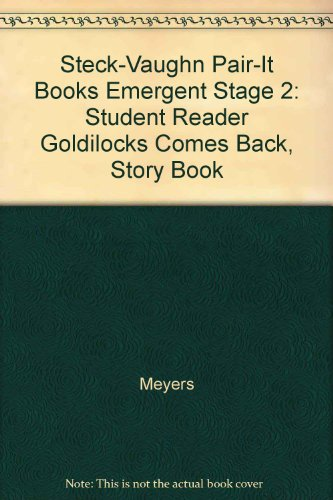 Steck-Vaughn Pair-It Books Emergent Stage 2: Student Reader Goldilocks Comes Back, Story Book
