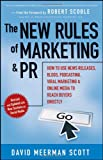 Image of The New Rules of Marketing and PR: How to Use News Releases, Blogs, Podcasting, Viral Marketing and Online Media to Reach Buyers Directly (New Rules of Marketing & PR: How to Use Social Media, Blogs,)