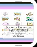 img - for Scargill Reservoir Lake Fun Book: A Fun and Educational Lake Coloring Book book / textbook / text book