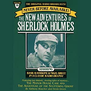 The Manor House Case and The Adventure of the Stuttering Ghost: The New Adventures of Sherlock Holmes, Episode #20 | [Anthony Boucher, Denis Green]