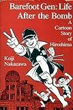 Barefoot Gen, Vol. 3: Life After the Bomb (0865711488) by Nakazawa, Keiji