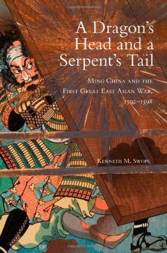 A Dragon'S Head And A Serpent'S Tail: Ming China And The First Great East Asian War, 1592-1598 (Campaigns And Commanders Series) front-477082