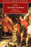 The Rise of Rome: Books One to Five (0192822969) by Livy