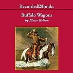 Buffalo Wagons | Elmer Kelton