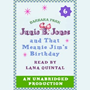Junie B. Jones and that Meanie Jim's Birthday, Book 6 | [Barbara Park]