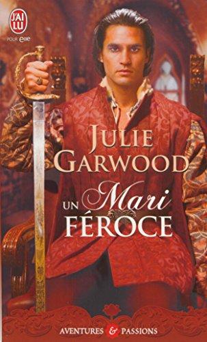 Julie Garwood - Un mari féroce (J'ai lu Aventures & Passions)