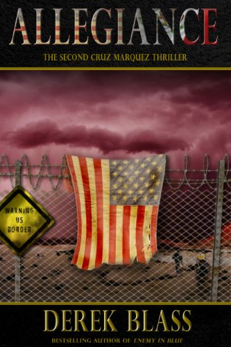 Allegiance: a Border War Thriller (Book #3) (The Cruz Marquez Thrillers)