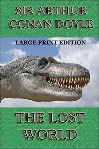The Lost World - Large Print Edition (Professor Challenger) (Volume 1) written by Sir Arthur Conan Doyle