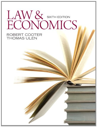 Law and Economics, 6th Edition. By Robert Cooter, Thomas Ulen