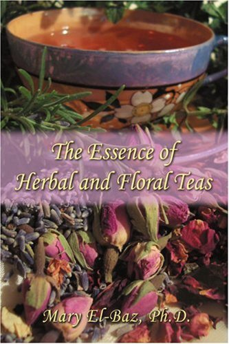 the-essence-of-herbal-and-floral-teas-by-mary-el-baz-2006-09-11