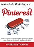 Le Guide du Marketing sur Pinterest:...