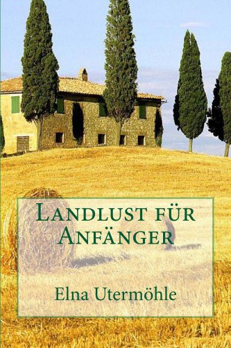 LANDLUST FÜR ANFÄNGER (German Edition) (Elna Explorer compare prices)